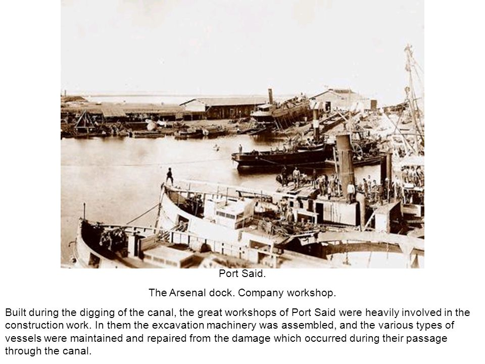 Port Said. The Arsenal dock. Company workshop. Built during the digging of the canal, the great workshops of Port Said were heavily involved in the co