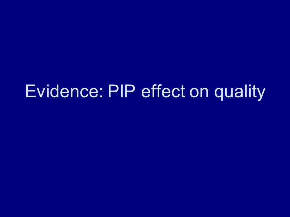 Evidence: PIP effect on quality