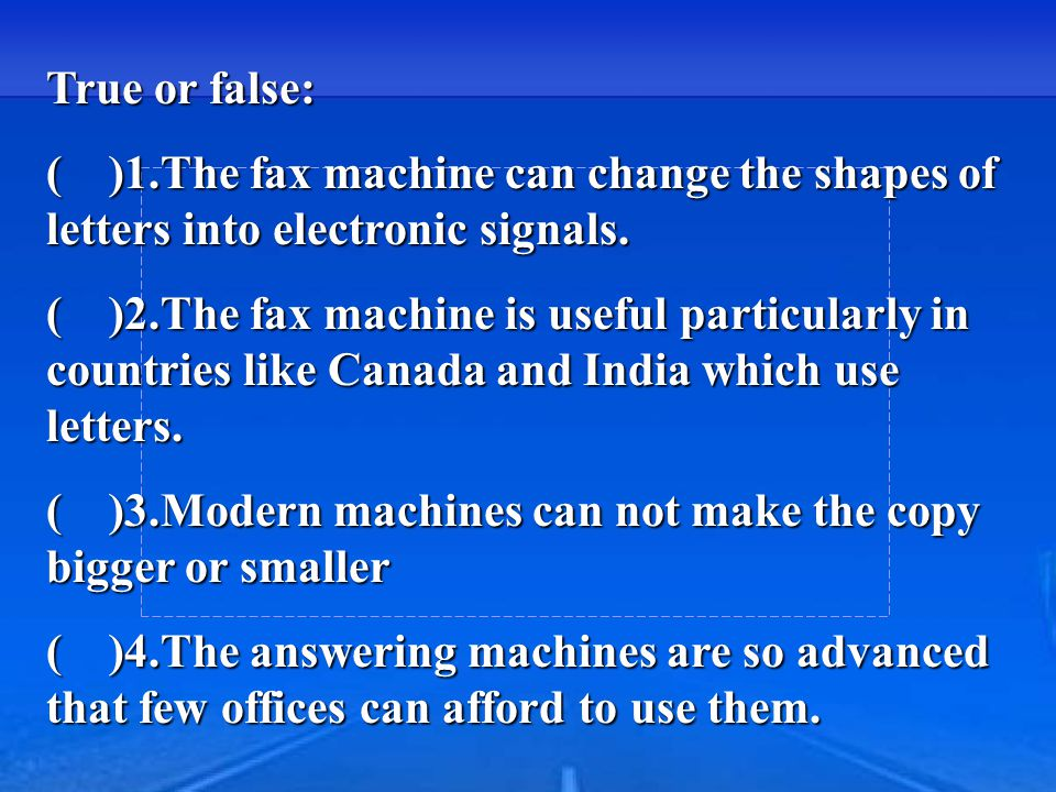The fax machine The word processor The answering machine The photocopier