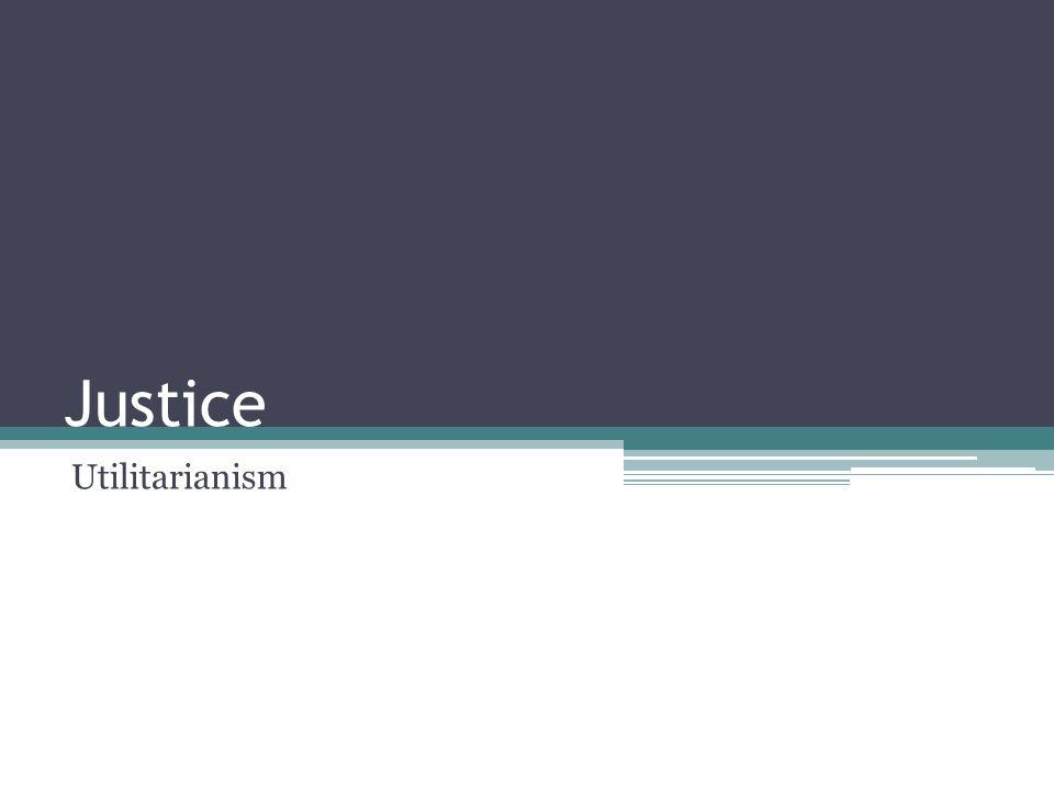 Justice Utilitarianism