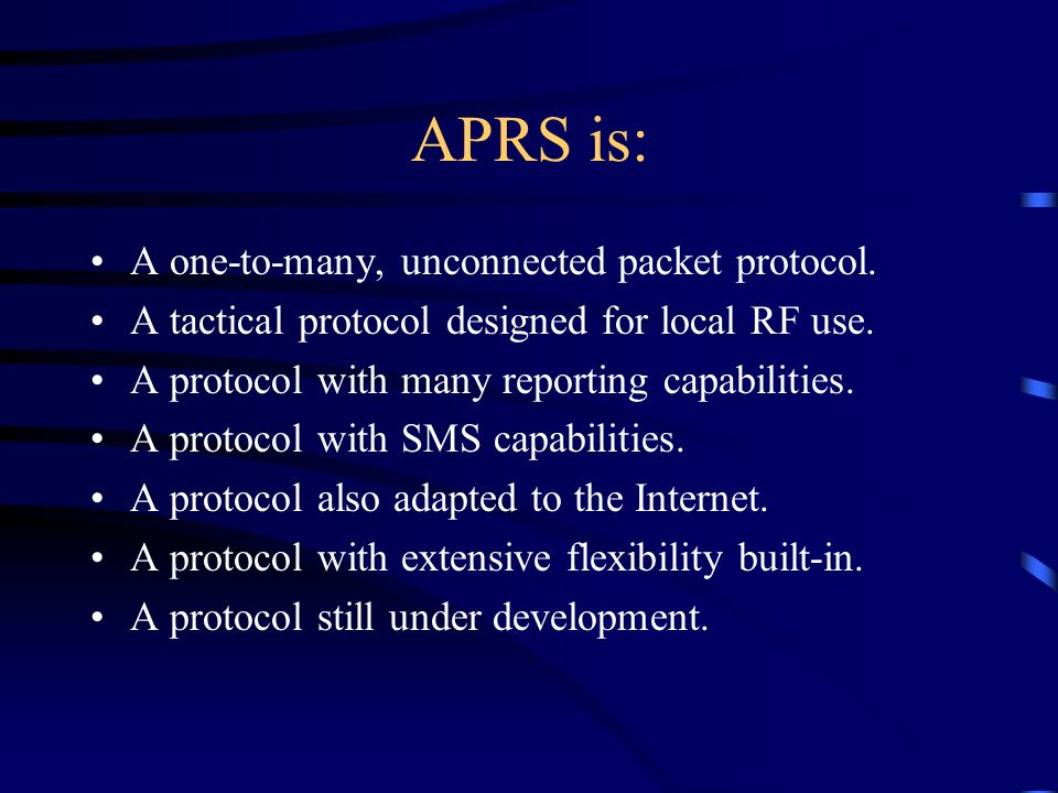 Introduction APRS, the Automated Packet Reporting System, is an open system that uses unconnected AX.25 radio packets to transmit and collect data.