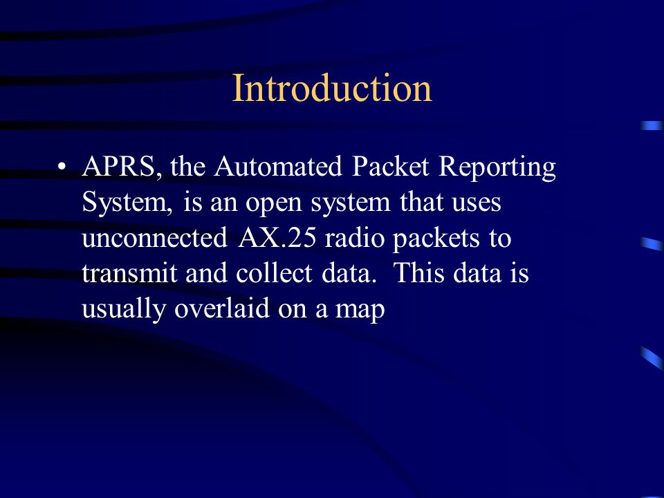 Uses of APRS Using GPS data to track vehicle location Sending short, tactical bulletins and messages between stations Transmitting data collected by a weather station
