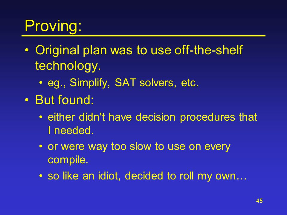 45 Proving: Original plan was to use off-the-shelf technology.