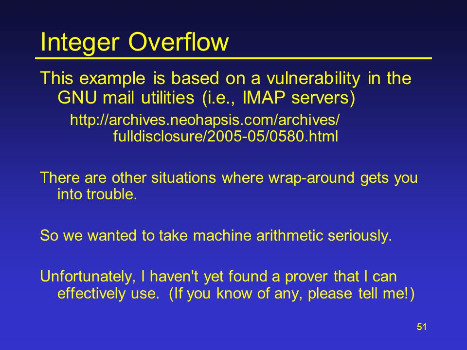 51 Integer Overflow This example is based on a vulnerability in the GNU mail utilities (i.e., IMAP servers) http://archives.neohapsis.com/archives/ fu