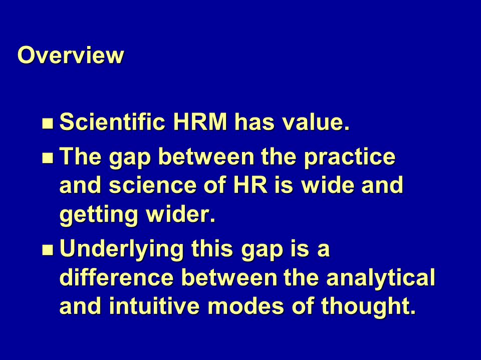 Overview n Scientific HRM has value.