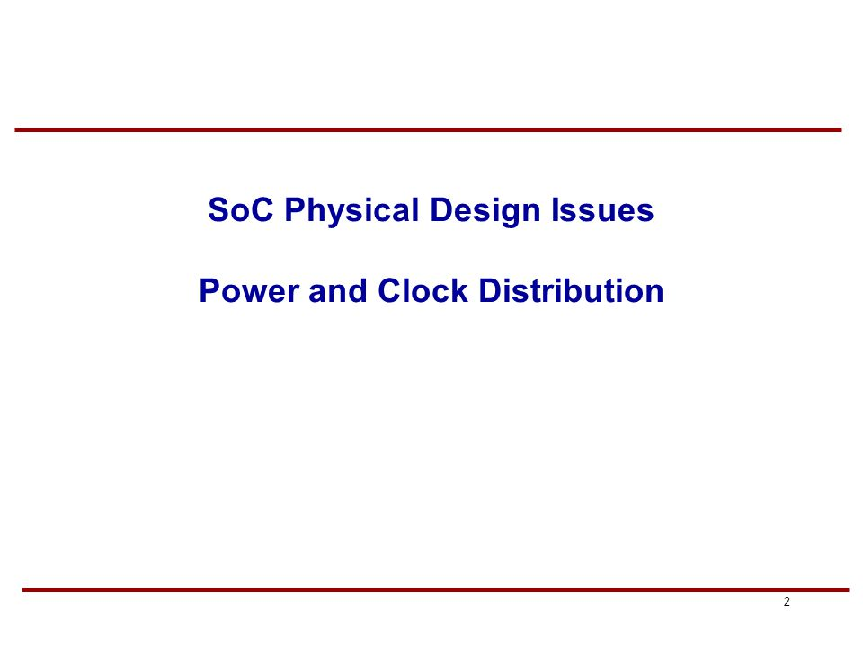 1 EE 587 SoC Design & Test Partha Pande School of EECS Washington State University pande@eecs.wsu.edu