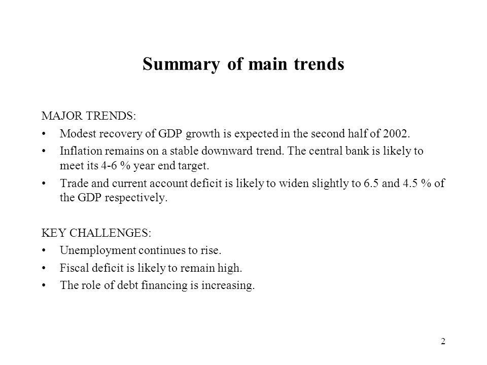 2 Summary of main trends MAJOR TRENDS: Modest recovery of GDP growth is expected in the second half of 2002.