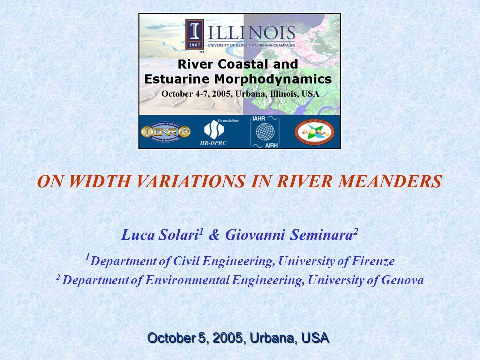 In most models developed to study morphodynamics of river meandering, river width is usually assumed constant, a reasonable first order approximation of reality Introduction Problem model river width variations in arbitrarily curved channels Method non-linear quasi-analytical model of steady hydrodynamics and morphodynamics of an arbitrarily curved fluvial channel with dominant bed- load transport.