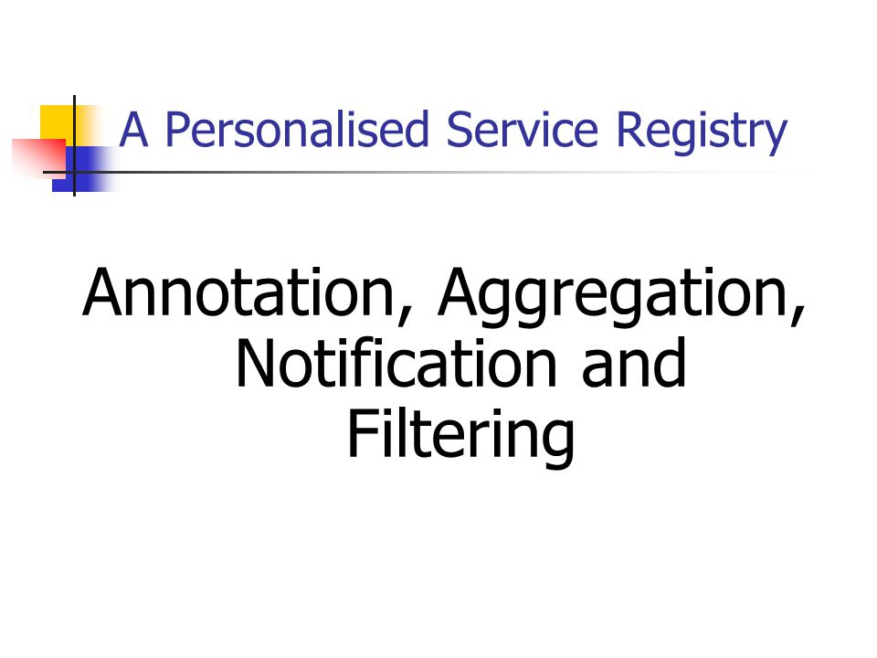 A Personalised Service Registry Annotation, Aggregation, Notification and Filtering