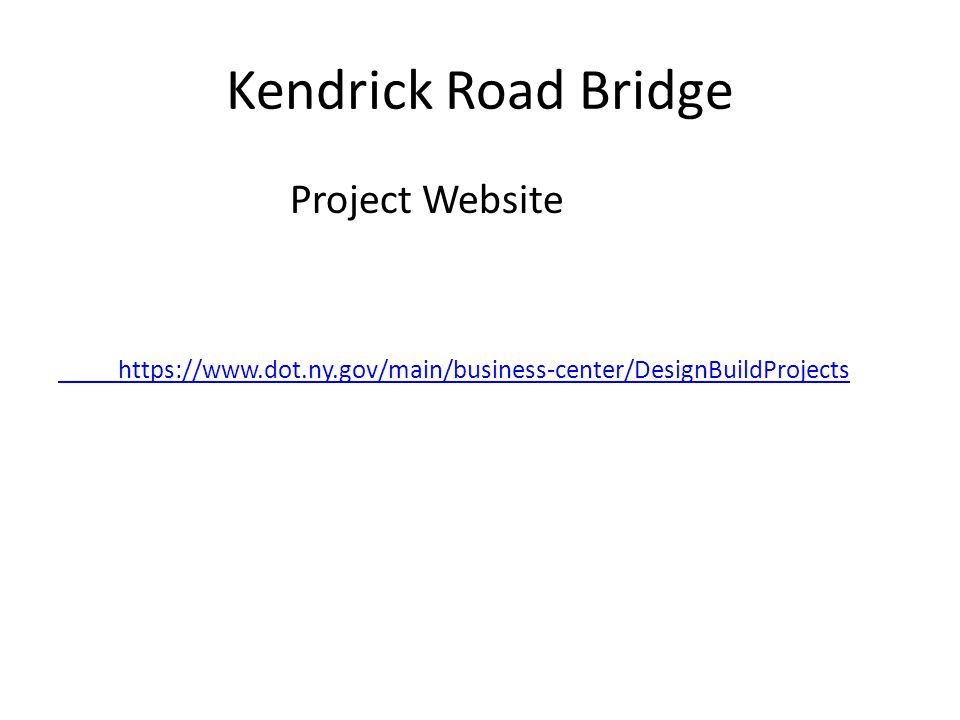 Kendrick Road Bridge Project Website https://www.dot.ny.gov/main/business-center/DesignBuildProjects