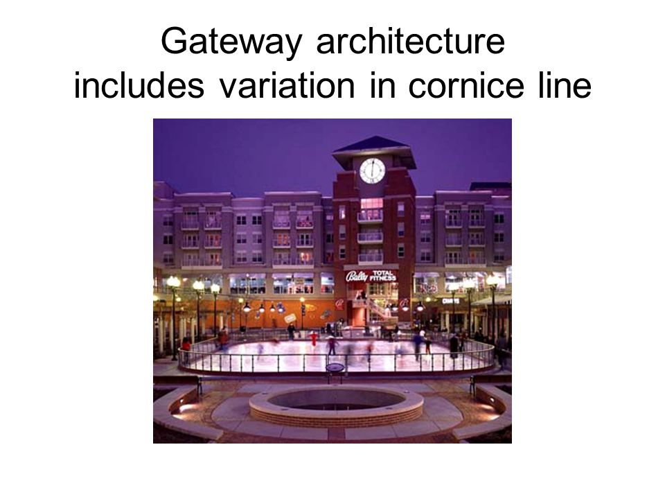 Gateway architecture includes variation in cornice line