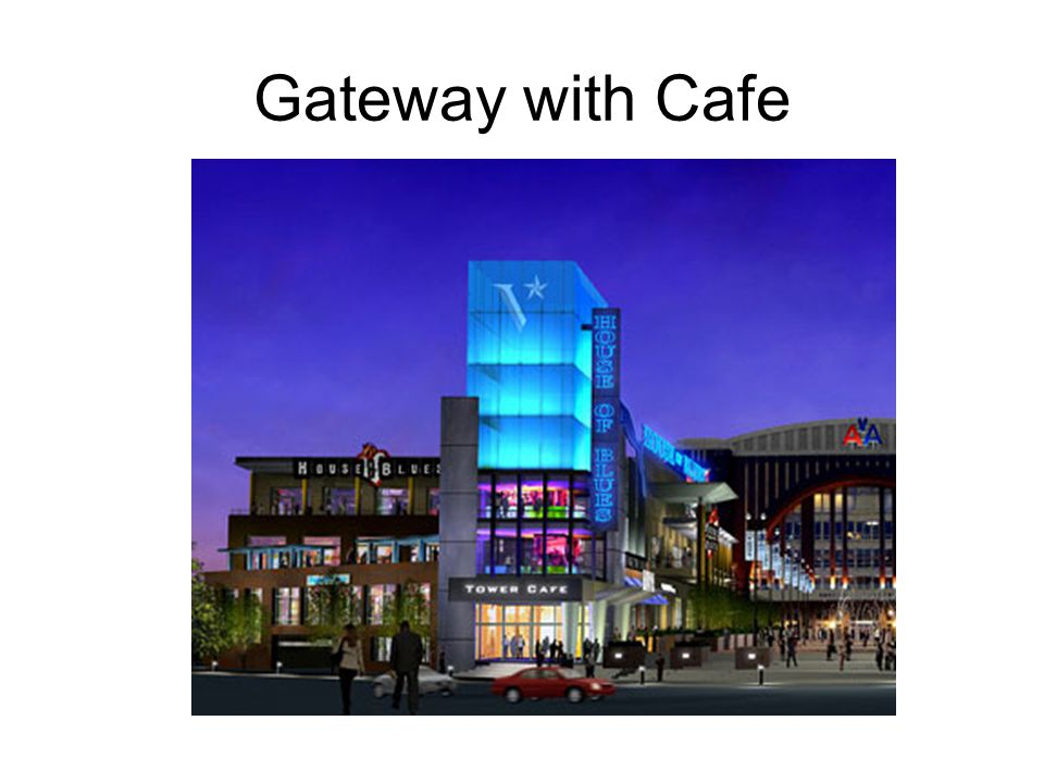 Gateway with Cafe