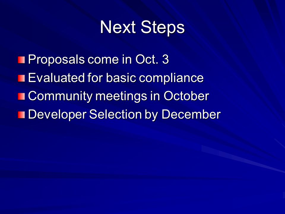 Next Steps Proposals come in Oct.