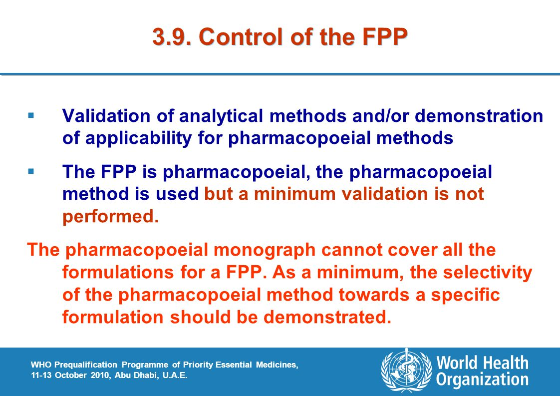 WHO Prequalification Programme of Priority Essential Medicines, 11-13 October 2010, Abu Dhabi, U.A.E.