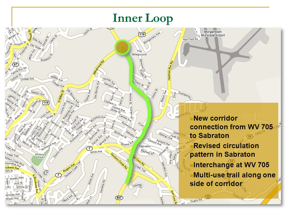 New corridor connection from WV 705 to Sabraton Revised circulation pattern in Sabraton Interchange at WV 705 Multi-use trail along one side of corridor Inner Loop