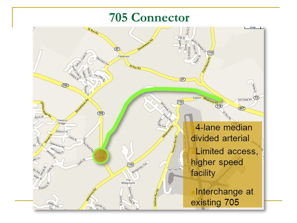 705 Connector 4-lane median divided arterial Limited access, higher speed facility Interchange at existing 705