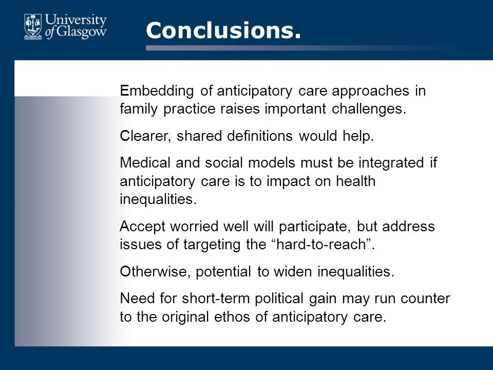 Conclusions. Embedding of anticipatory care approaches in family practice raises important challenges. Clearer, shared definitions would help. Medical