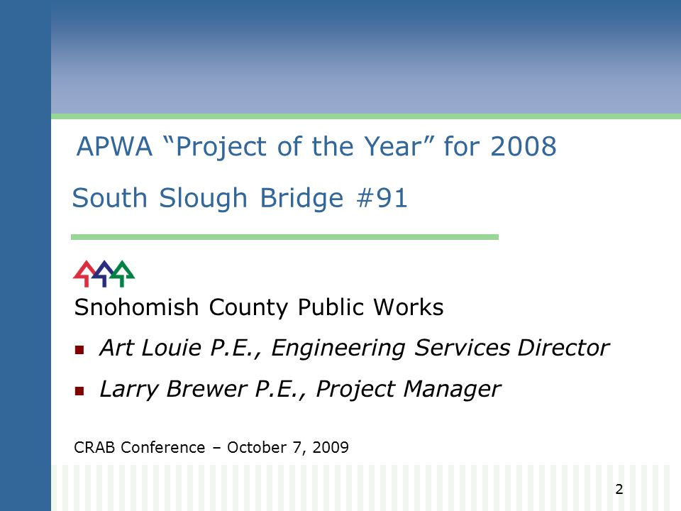 1 South Slough Bridge #91 2008 APWA National Project of the Year Transportation Category, Projects Less Than $2 million