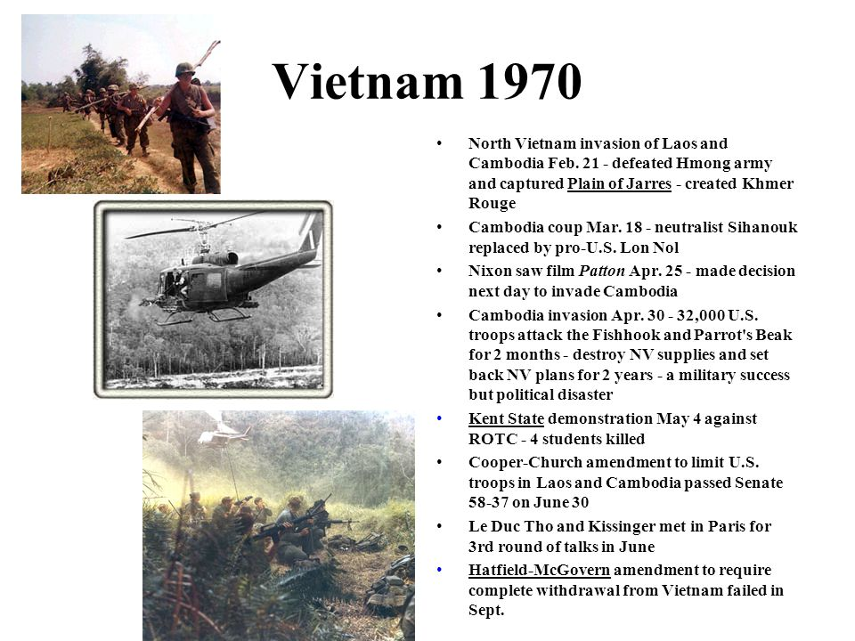 Vietnam 1970 North Vietnam invasion of Laos and Cambodia Feb. 21 - defeated Hmong army and captured Plain of Jarres - created Khmer RougePlain of Jarr