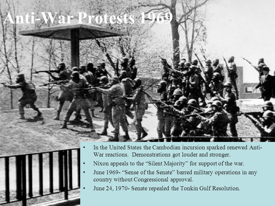 Anti-War Protests 1969 In the United States the Cambodian incursion sparked renewed Anti- War reactions.