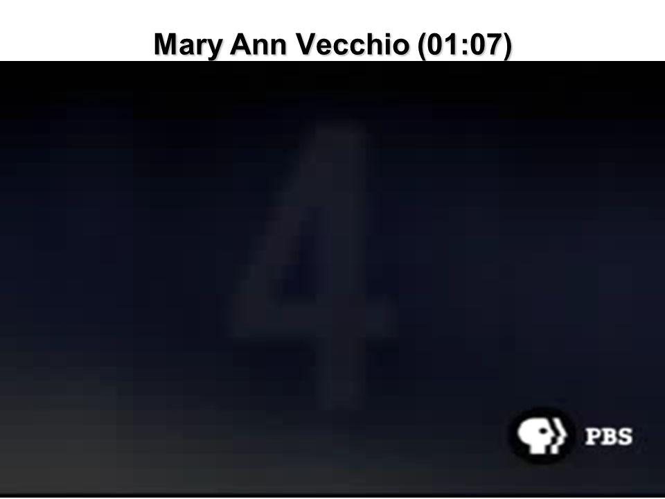 Mary Ann Vecchio (01:07)