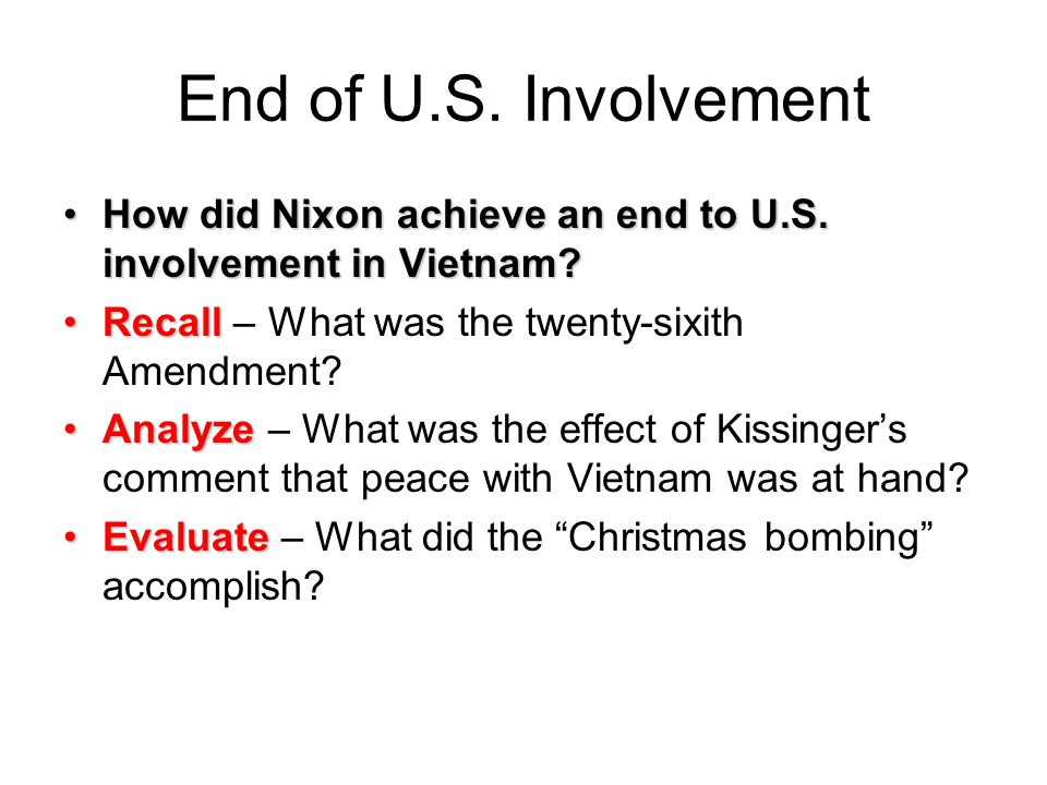 End of U.S. Involvement How did Nixon achieve an end to U.S. involvement in Vietnam?How did Nixon achieve an end to U.S. involvement in Vietnam? Recal