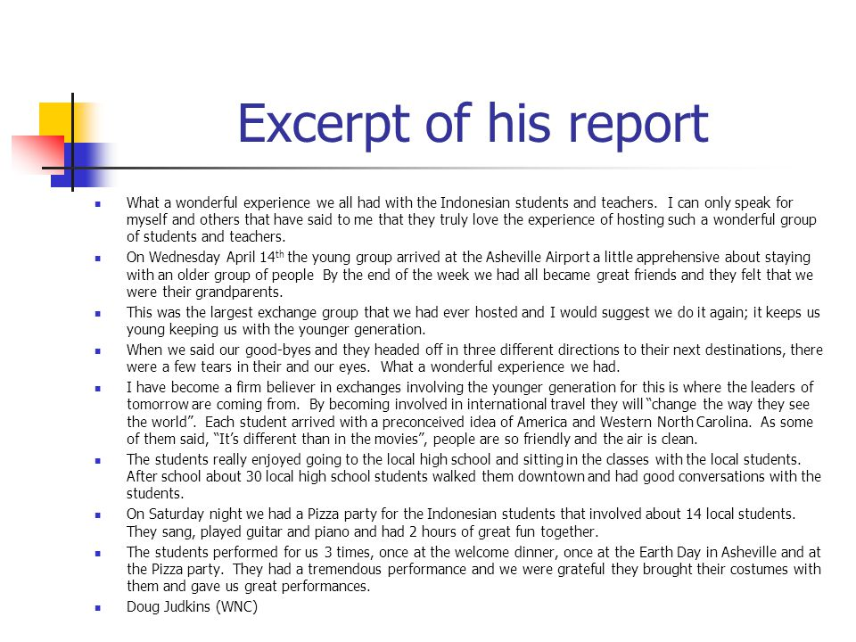 Excerpt of his report What a wonderful experience we all had with the Indonesian students and teachers.