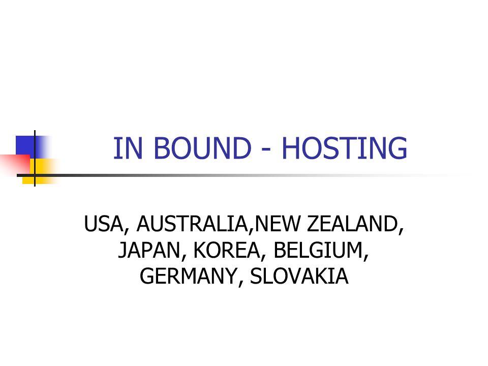 IN BOUND - HOSTING USA, AUSTRALIA,NEW ZEALAND, JAPAN, KOREA, BELGIUM, GERMANY, SLOVAKIA