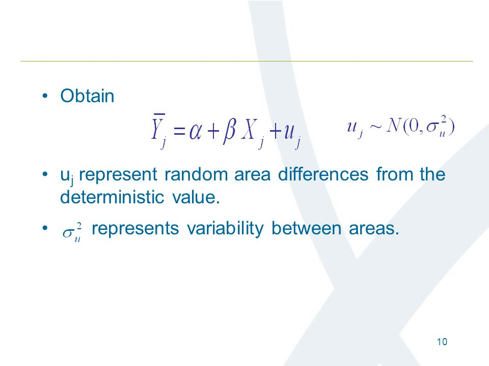 10 Obtain u j represent random area differences from the deterministic value. represents variability between areas.