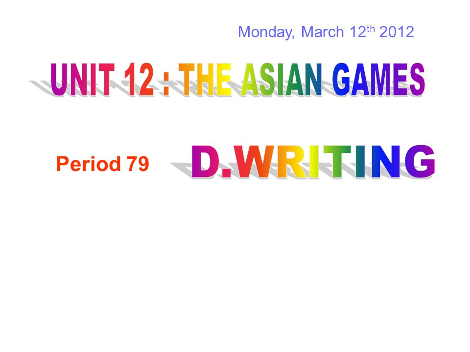 Monday, March 12 th 2012 Period 79