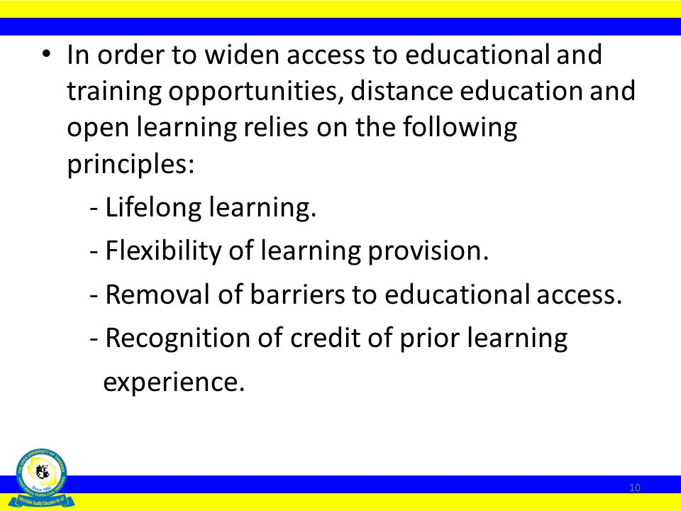 Part 1: Distance Education and Open Learning Lecture 1: The Need for Distance Education and Open Learning We employ this delivery mode in order to: (i