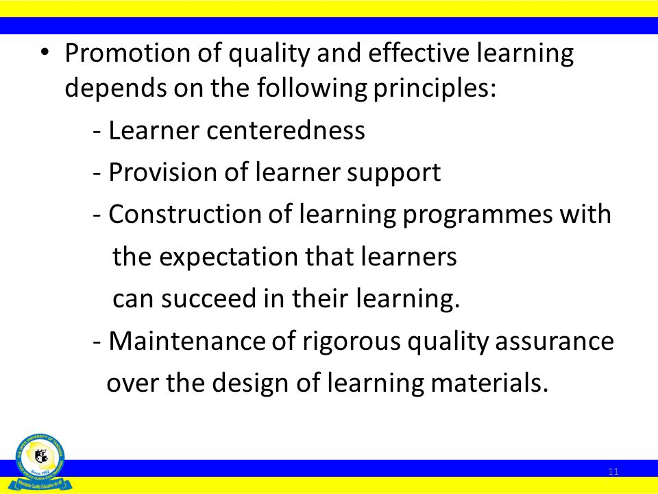In order to widen access to educational and training opportunities, distance education and open learning relies on the following principles: - Lifelon