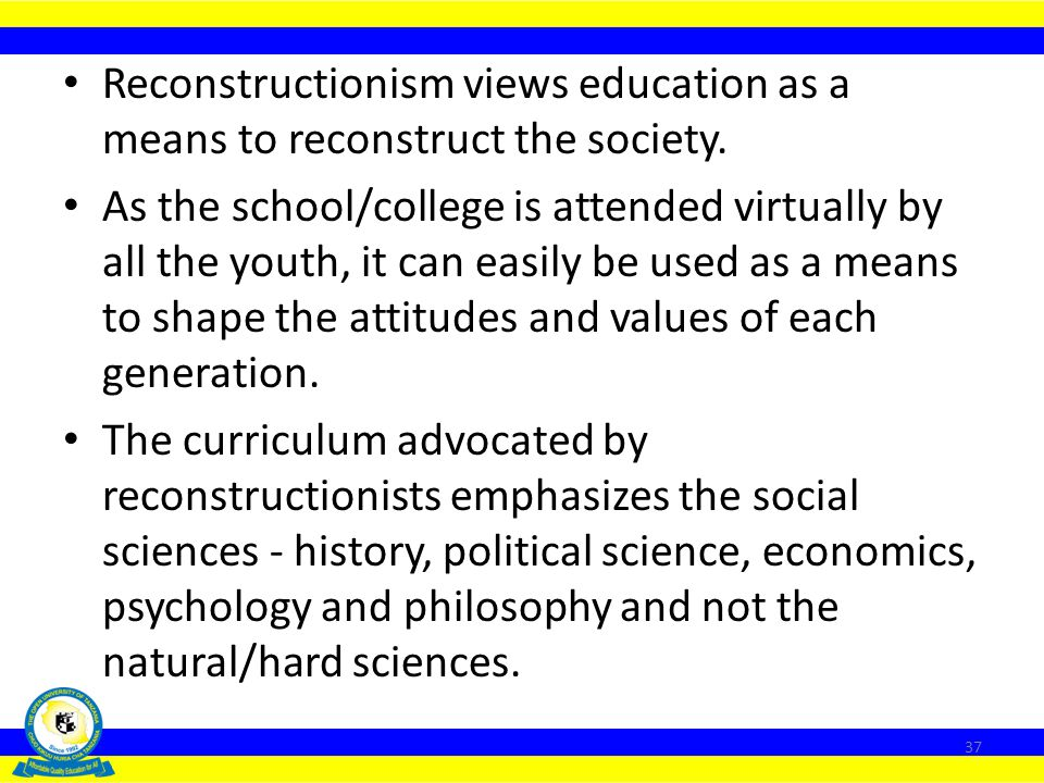 The Marxist philosophy conceives education as an ideological institution of the State which in turn is an instrument of the dominant and ruling class.