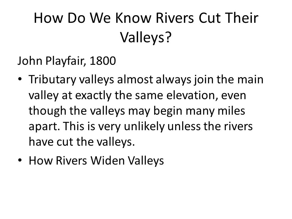How Do We Know Rivers Cut Their Valleys.