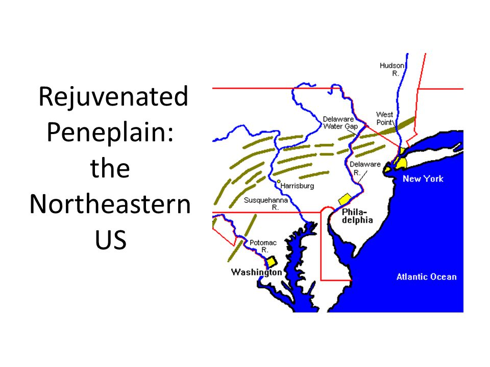 Rejuvenated Peneplain: the Northeastern US