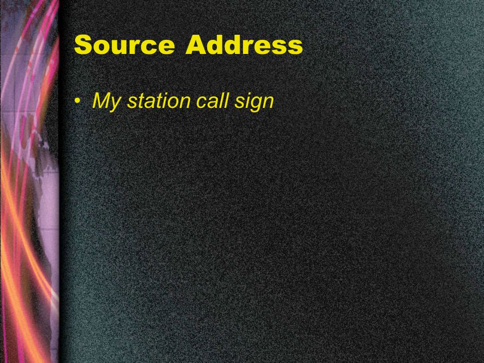 Source Address My station call sign