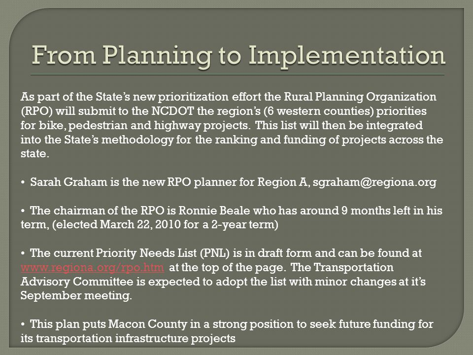 As part of the State's new prioritization effort the Rural Planning Organization (RPO) will submit to the NCDOT the region's (6 western counties) prio