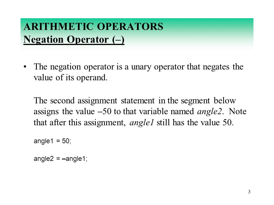 34 COMBINED ASSIGNMENT OPERATORS The combined assignment operators have lower precedence than the arithmetic operators +, –, *, /, and %.
