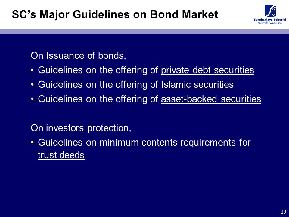 13 SC's Major Guidelines on Bond Market On Issuance of bonds, Guidelines on the offering of private debt securities Guidelines on the offering of Isla