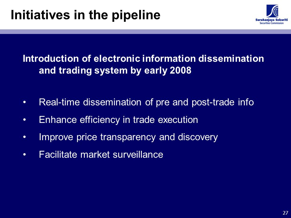 27 Initiatives in the pipeline Introduction of electronic information dissemination and trading system by early 2008 Real-time dissemination of pre an