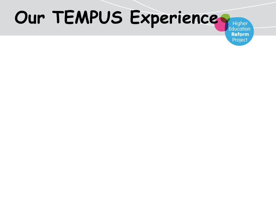 Our TEMPUS Experience