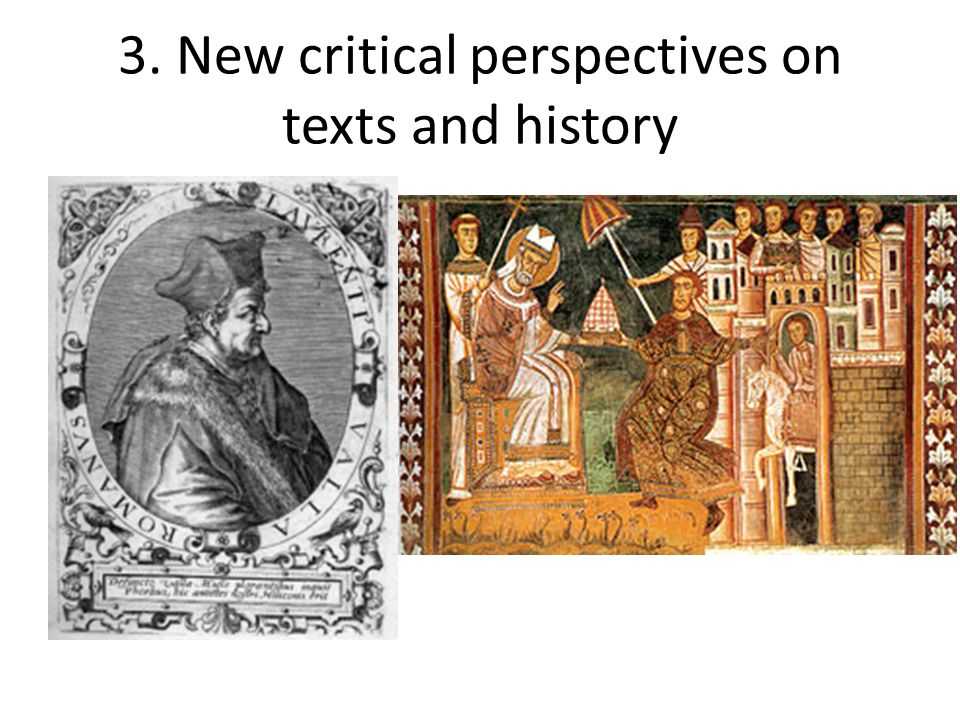 3. New critical perspectives on texts and history