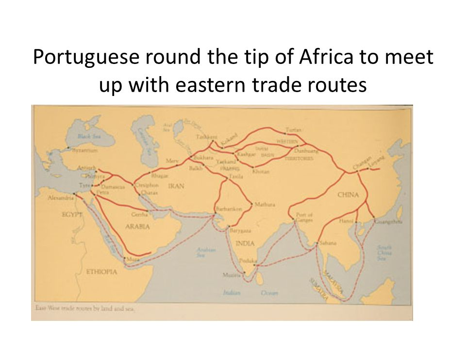Portuguese round the tip of Africa to meet up with eastern trade routes