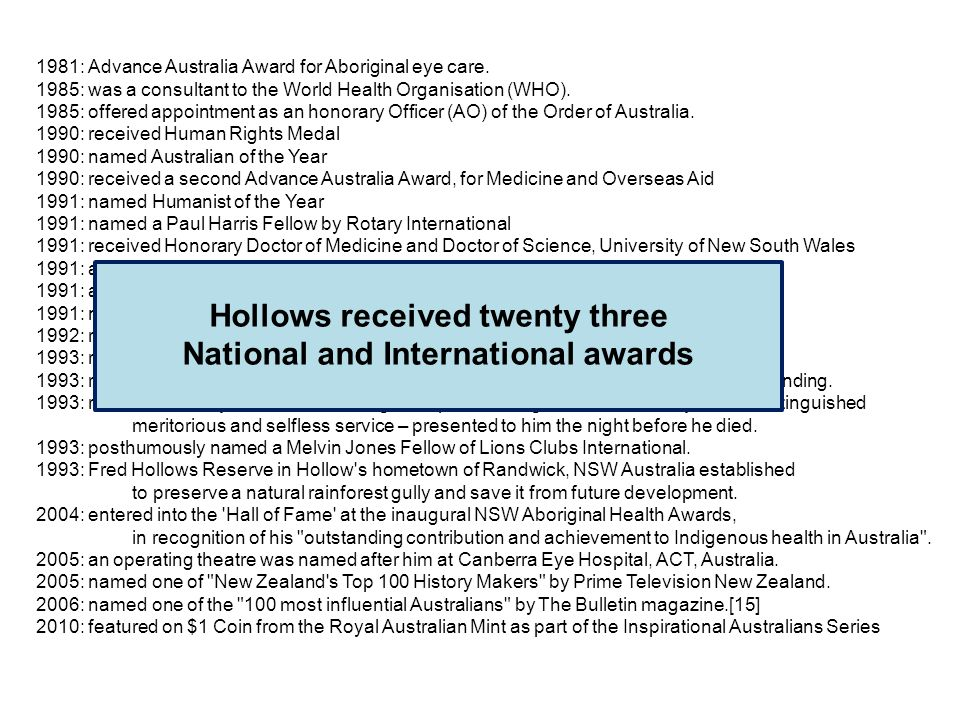 1981: Advance Australia Award for Aboriginal eye care. 1985: was a consultant to the World Health Organisation (WHO). 1985: offered appointment as an