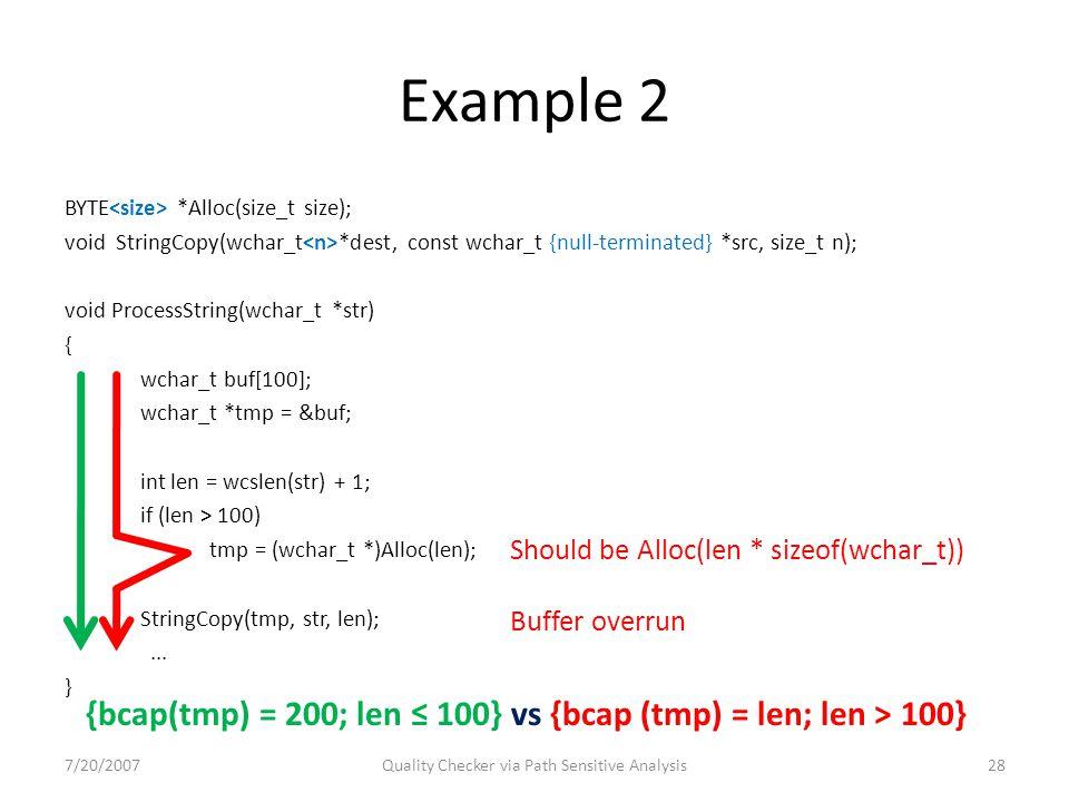 Example 2 BYTE *Alloc(size_t size); void StringCopy(wchar_t *dest, const wchar_t {null-terminated} *src, size_t n); void ProcessString(wchar_t *str) {