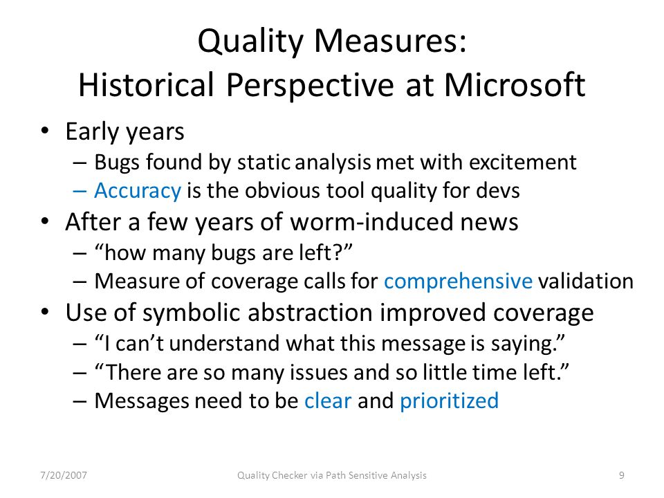 Precision Improvements 7/20/2007Quality Checker via Path Sensitive Analysis40 Validated Unknown Unsafe High priority