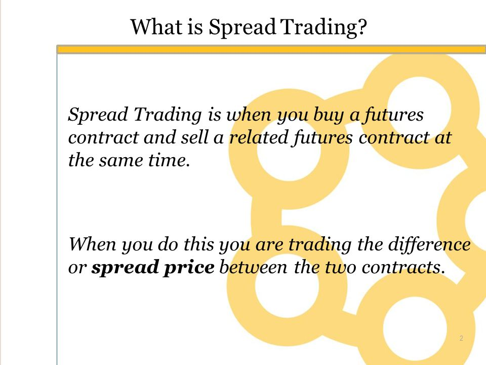 What is Spread Trading.