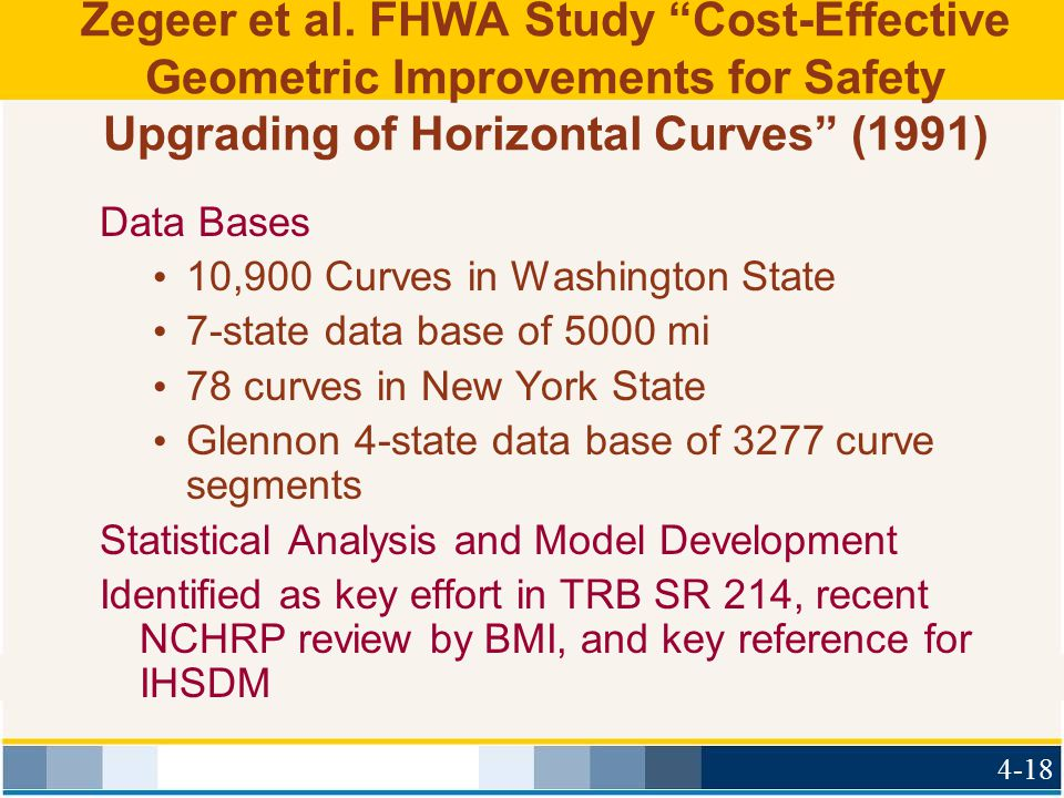 "Zegeer et al. FHWA Study ""Cost-Effective Geometric Improvements for Safety Upgrading of Horizontal Curves"" (1991) Data Bases 10,900 Curves in Washingt"