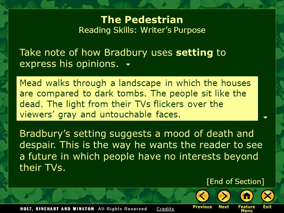 brightly Note the words Bradbury uses to describe the main character's house. The words suggest warmth, hope, and solidarity. This is how Bradbury wan