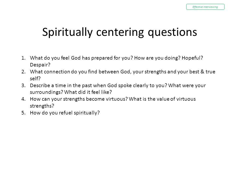 Spiritually centering questions 1.What do you feel God has prepared for you? How are you doing? Hopeful? Despair? 2.What connection do you find betwee